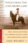 Voices from This Long Brown Land : Oral Recollections of Owens Valley Lives and Manzanar Pasts - Book