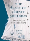 The Basics of Corset Building - Book