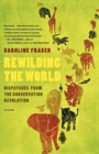 Rewilding the World - Book