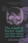 """The Island of Doctor Death"" and Other Stories - Book"