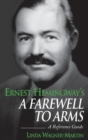 Ernest Hemingways A Farewell to Arms : A Reference Guide - Book