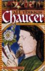 All Things Chaucer [2 volumes] : An Encyclopedia of Chaucer's World - Book