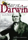 All Things Darwin [2 volumes] : An Encyclopedia of Darwin's World - Book