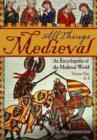 All Things Medieval [2 volumes] : An Encyclopedia of the Medieval World - Book