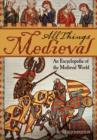 All Things Medieval: An Encyclopedia of the Medieval World [2 volumes] : An Encyclopedia of the Medieval World - eBook