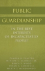 Public Guardianship : In the Best Interests of Incapacitated People? - Book