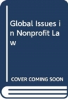 Global Issues in Nonprofit Law - Book