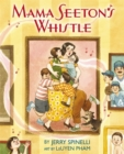 Mama Seeton's Whistle - Book