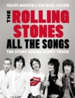 The Rolling Stones All The Songs : The Story Behind Every Track - Book