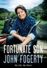 Fortunate Son : My Life, My Music - Book