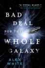 A Bad Deal for the Whole Galaxy - eBook