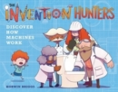 The Invention Hunters Discover How Machines Work - Book