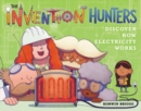 The Invention Hunters Discover How Electricity Works - Book
