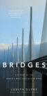 Bridges : A History of the World's Most Spectacular Spans - eBook