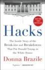 Hacks : The Inside Story of the Break-ins and Breakdowns That Put Donald Trump in the White House - Book