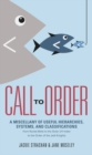 Call to Order : A Miscellany of Useful Hierarchies, Systems, and Classifications - eBook