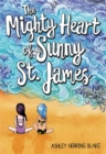 The Mighty Heart of Sunny St. James - Book