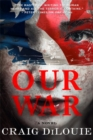 Our War : A Novel - Book