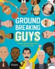 Groundbreaking Guys : 40 Men Who Became Great by Doing Good - Book