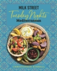 Milk Street: Tuesday Nights Mediterranean : 125 Simple Weeknight Recipes from the World's Healthiest Cuisine - Book