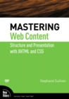 Mastering Web Content: Structure and Presentation with XHTML and CSS - Book