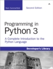 Programming in Python 3 : A Complete Introduction to the Python Language - Book