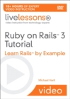 Ruby on Rails 3 Live Lessons (Video Training) : Learn Rails by Example - Book