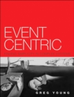 Event Centric : Finding Simplicity in Complex Systems - Book