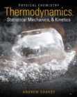 Physical Chemistry : Thermodynamics, Statistical Mechanics, and Kinetics Plus MasteringChemistry with Etext -- Access Card Package - Book