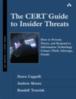 The CERT Guide to Insider Threats : How to Prevent, Detect, and Respond to Information Technology Crimes (Theft, Sabotage, Fraud) - Book