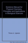 Solutions Manual for Physical Chemistry : Principles and Applications in Biological Sciences - Book