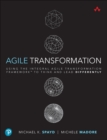 Agile Transformation : Using the Integral Agile Transformation Framework (TM) to Think and Lead Differently - Book