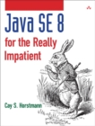 Java SE8 for the Really Impatient : A Short Course on the Basics - Book