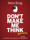 Don't Make Me Think, Revisited : A Common Sense Approach to Web Usability - Book