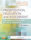 Prioritization, Delegation, and Assignment - E-Book : Practice Exercises for the NCLEX Exam - eBook