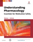 Understanding Pharmacology - E-Book : Essentials for Medication Safety - eBook