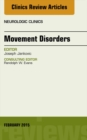 Movement Disorders, An Issue of Neurologic Clinics, E-Book - eBook