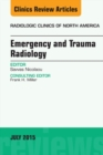 Emergency and Trauma Radiology, An Issue of Radiologic Clinics of North America, E-Book - eBook
