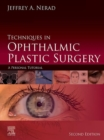 Techniques in Ophthalmic Plastic Surgery E-Book : A Personal Tutorial - eBook
