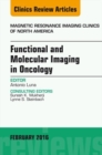 Functional and Molecular Imaging in Oncology, An Issue of Magnetic Resonance Imaging Clinics of North America, E-Book - eBook