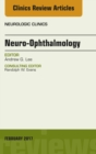 Neuro-Ophthalmology, An Issue of Neurologic Clinics, E-Book - eBook