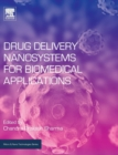 Drug Delivery Nanosystems for Biomedical Applications - Book