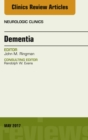 Dementia, An Issue of Neurologic Clinics, E-Book - eBook