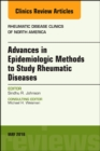 Advanced Epidemiologic Methods for the Study of Rheumatic Diseases, An Issue of Rheumatic Disease Clinics of North America - Book