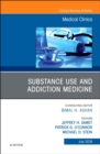 Substance Use and Addiction Medicine, An Issue of Medical Clinics of North America - Book