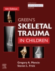 Green's Skeletal Trauma in Children E-Book - eBook