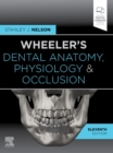 Wheeler's Dental Anatomy, Physiology and Occlusion - Book