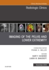 Imaging of the Pelvis and Lower Extremity, An Issue of Radiologic Clinics of North America - eBook