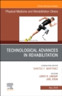 Technological Advances in Rehabilitation, An Issue of Physical Medicine and Rehabilitation Clinics of North America - Book