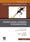 Technological Advances in Rehabilitation, An Issue of Physical Medicine and Rehabilitation Clinics of North America, Ebook - eBook